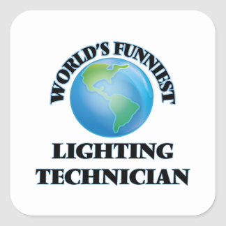World's Funniest Lighting Technician Square Stickers