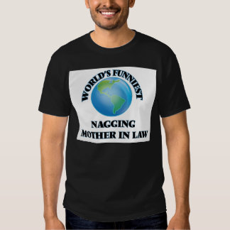 World's Funniest Nagging Mother-in-Law Tee Shirt