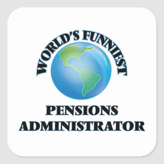 World's Funniest Pensions Administrator Square Sticker