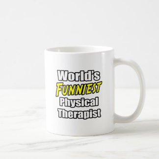 World's Funniest Physical Therapist Coffee Mug