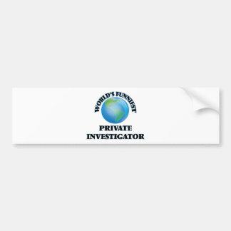World's Funniest Private Investigator Bumper Stickers