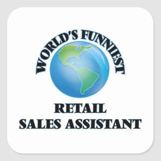 World's Funniest Retail Sales Assistant Square Sticker