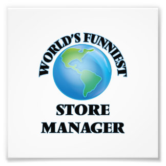 World's Funniest Store Manager Photo Art
