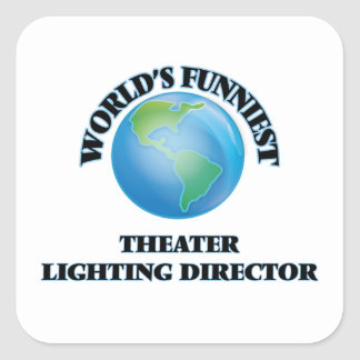 World's Funniest Theater Lighting Director Square Sticker