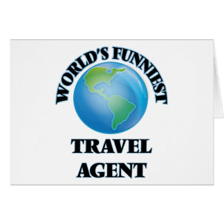 World's Funniest Travel Agent Greeting Cards