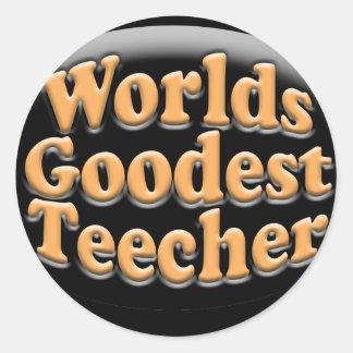 Worlds Goodest Teecher Funny Teacher Gift Round Sticker