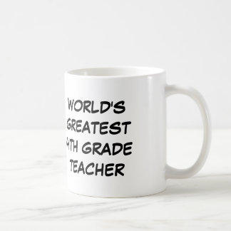 """World's Greatest 4th Grade Teacher"" Mug"