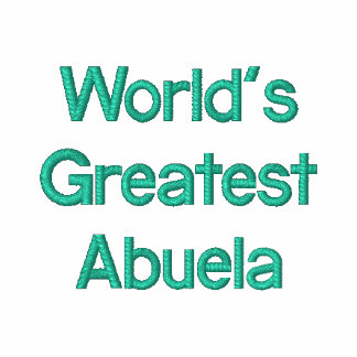 World's Greatest Abuela Embroidered Hoody
