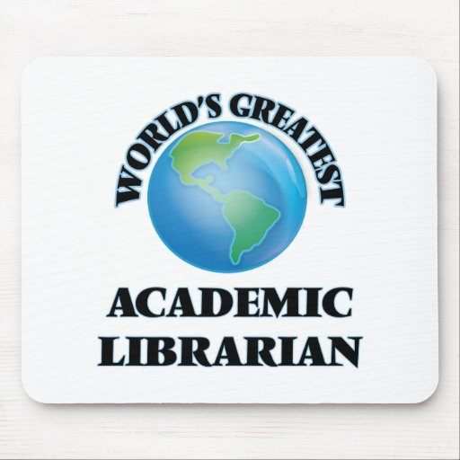 World's Greatest Academic Librarian Mouse Pad