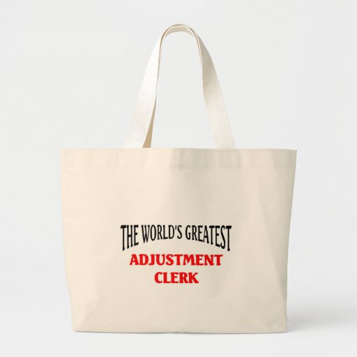 World's Greatest Adjustment Clerk Tote Bags