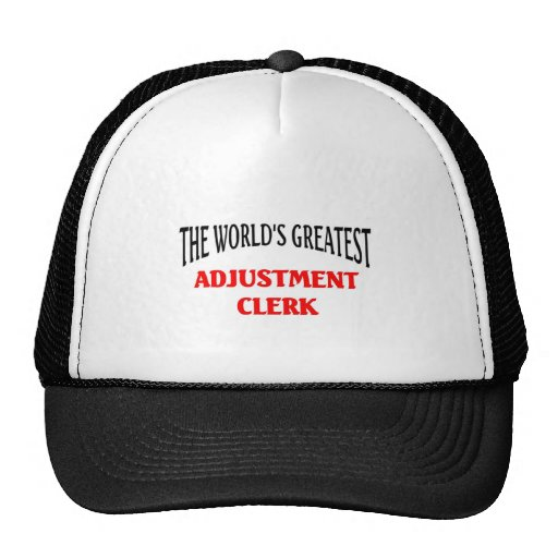World's Greatest Adjustment Clerk Hat