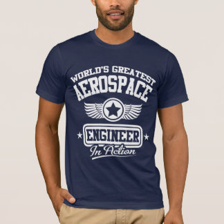 World's Greatest Aerospace Engineer T-Shirt