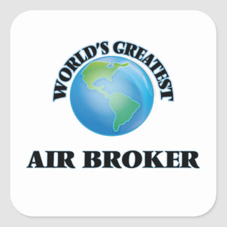 World's Greatest Air Broker Square Sticker