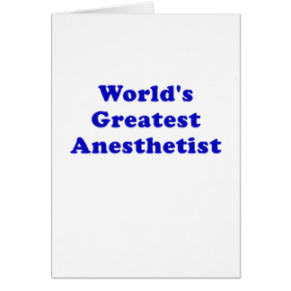 Worlds Greatest Anesthetist Card