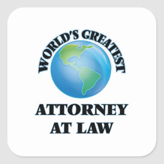 World's Greatest Attorney At Law Square Sticker