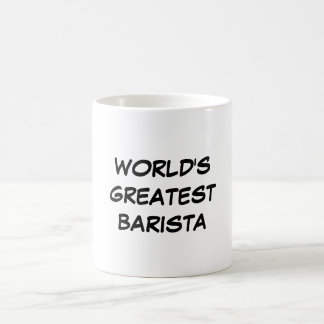 """World's Greatest Barista"" Mug"