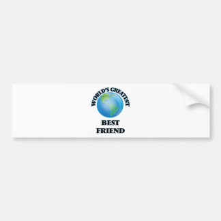World's Greatest Best Friend Bumper Stickers