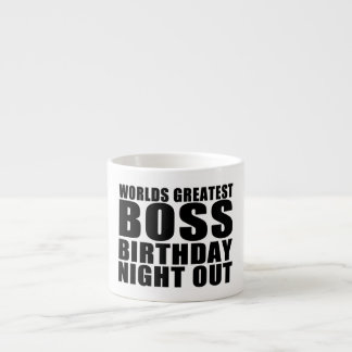 Worlds Greatest Boss Birthday Night Out Espresso Mug