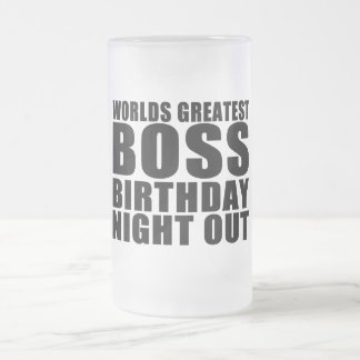 Worlds Greatest Boss Birthday Night Out Frosted Glass Beer Mug