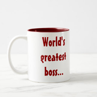 World's greatest boss...give me a raise and you ca Two-Tone coffee mug
