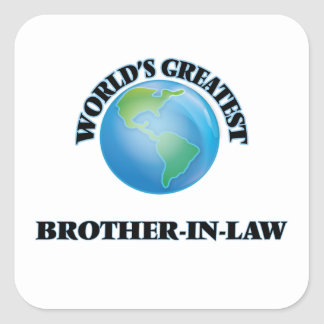 World's Greatest Brother-in-Law Square Stickers