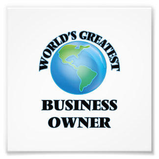 World's Greatest Business Owner Photo Art
