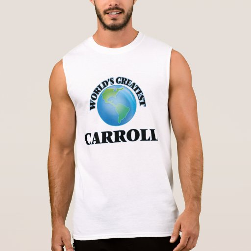 World's Greatest Carroll Sleeveless T-shirts