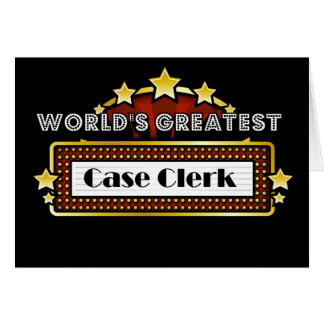 World's Greatest Case Clerk Greeting Card