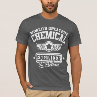 World's Greatest Chemical Engineer In Action T-Shirt