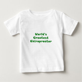 Worlds Greatest Chiropractor Baby T-Shirt