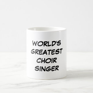 """World's Greatest Choir Singer"" Mug"