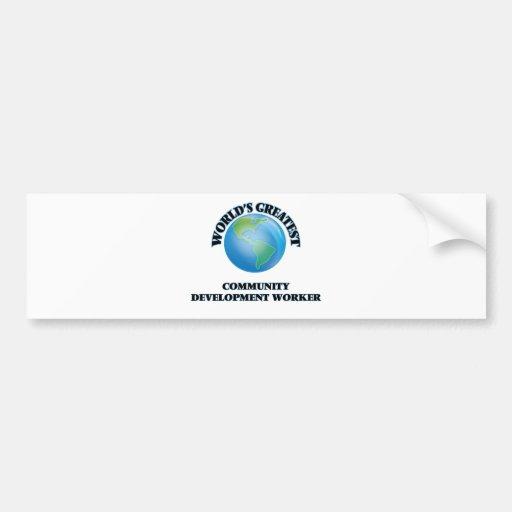 World's Greatest Community Development Worker Bumper Stickers