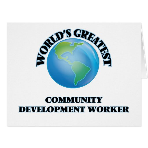 World's Greatest Community Development Worker Greeting Card