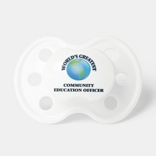 World's Greatest Community Education Officer Baby Pacifiers