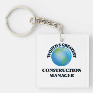 World's Greatest Construction Manager Acrylic Keychains