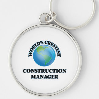 World's Greatest Construction Manager Key Chain