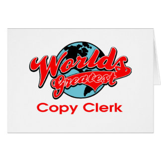 World's Greatest Copy Clerk Greeting Card