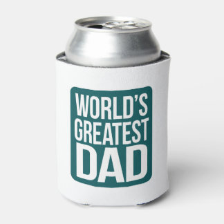 World's Greatest Dad Can Cooler