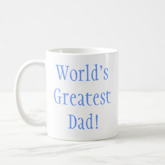 World's Greatest Dad! Coffee Mug