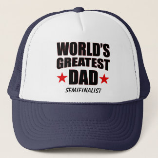 World's Greatest Dad Semifinalist Trucker Hat