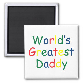 Worlds Greatest Daddy Square Magnet