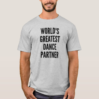 Worlds Greatest Dance Partner T-Shirt