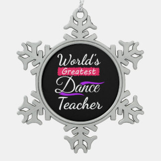 World's Greatest Dance Teacher Pewter Snowflake Decoration