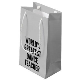 Worlds Greatest Dance Teacher Small Gift Bag