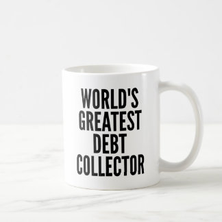 Worlds Greatest Debt Collector Coffee Mug