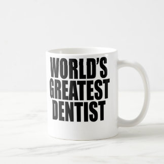 World's Greatest  Dentist Coffee Mug