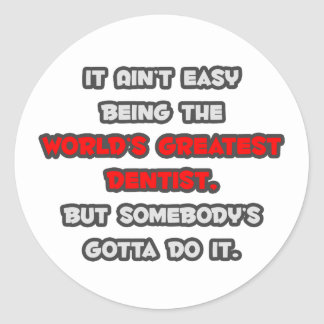 World's Greatest Dentist Joke Round Sticker