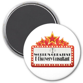 World's Greatest E-Discovery Consultant 7.5 Cm Round Magnet