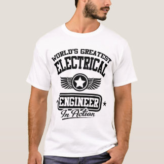World's Greatest Electrical Engineer In Action T-Shirt