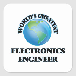 World's Greatest Electronics Engineer Square Sticker